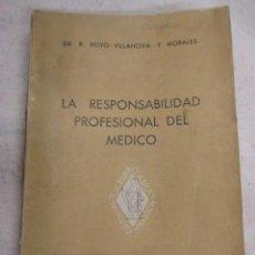 Libros de segunda mano: LA RESPONSABILIDAD PROFESIONAL DEL MEDICO - DR R. ROYO VILLANOVA - MADRID 1958 286PAG, SIN DESBARBAR. Lote 70405341