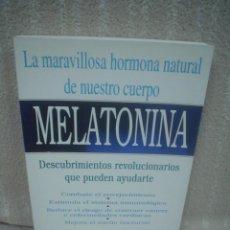 Libros de segunda mano: DR. RUSSEL J. REITER, JO ROBINSON: MELATONINA. LA MARAVILLOSA HORMONA NATURAL DE NUESTRO CUERPO. Lote 70443845