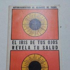 Libros de segunda mano: EL IRIS DE TUS OJOS REVELA TU SALUD, MANUEL LEZAETA ACHARAN, AUTODIAGNOSTICO POR EL IRIS. 1982.. Lote 70460161