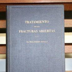 Libros de segunda mano: 8266 - TRATAMIENTO DE LAS FRACTURAS ABIERTAS. WALTHER EHALT. EDIT. LABOR. 1942.. Lote 70527729