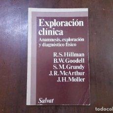 Libros de segunda mano: EXPLORACIÓN CLÍNICA - R.S. HILLAMA; B.W. GOODELL; S.M. GRUNDY; J.R. MCARTHUR; J.H. MOLLER. Lote 70511843