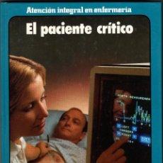 Libros de segunda mano: ELPACIENTE CRITICO - ATENCION INTEGRAL ENFERMERIA - DOYMA - 1989. Lote 70588149