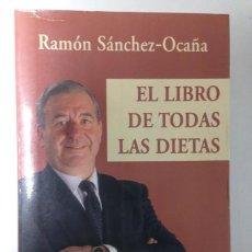 Libros de segunda mano: EL LIBRO DE TODAS LAS DIETAS - RAMON SANCHEZ OCAÑA. Lote 71151633