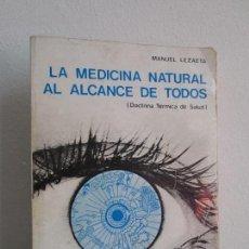 Libros de segunda mano: LA MEDICINA NATURAL AL ALCANCE DE TODOS. MANUEL LEZAETA ACHARAN.. Lote 168907861