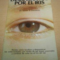 Libros de segunda mano: DIAGNOSTICO POR EL IRIS - VICTOR S, DAVIDSON. Lote 71851591
