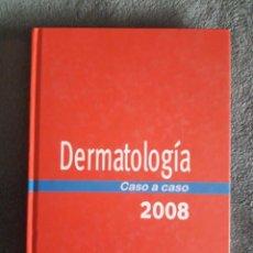 Libros de segunda mano: DERMATOLOGÍA CASO A CASO 2008 / AMARO GARCÍA DÍEZ / EDICIONES LUZÁN / 1ª EDICIÓN 2008. Lote 72219407