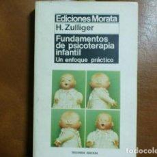 Libros de segunda mano: LIBRO.- FUNDAMENTOS DE PSICOTERAPIA INFANTIL.-H. ZULLIGER. Lote 72273919