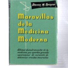 Libros de segunda mano: AÑO 1957 EDICIONES BETIS -MARAVILLAS DE LA MEDICINA MODERNA - STEVEN M. SPENCER. Lote 73555575