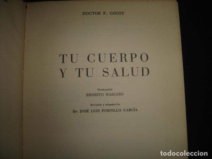 Libros de segunda mano: TU CUERPO Y TU SALUD. DR. F. GOUST. PRIMERA EDICION. EXCELENTE ESTADO - Foto 4 - 73769931