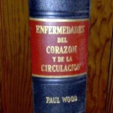 Libros de segunda mano: ENFERMEDADES DEL CORAZÓN Y DE LA CIRCULACIÓN. PAUL WOOD. TORAY. 1961. Lote 73821403