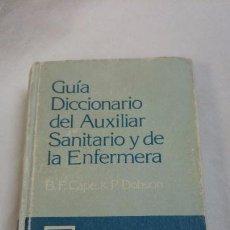 Libros de segunda mano: GUÍA DICCIONARIO DEL AUXILIAR SANITARIO Y DE LA ENFERMERA. Lote 74497567