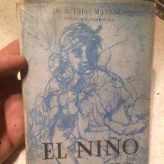 Libros de segunda mano: ANTIGUO LIBRO EL NIÑO DE PECHO ESCRITO POR DR. TRÍAS MAXENCS AÑO 1945 . Lote 74500355