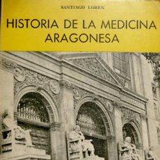 Libros de segunda mano - LORÉN, Santiago. Historia de la Medicina aragonesa. 1979. - 74678579