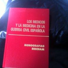 Libros de segunda mano: LOS MÉDICOS Y LA MEDICINA EN LA GUERRA CIVIL. Lote 74852155