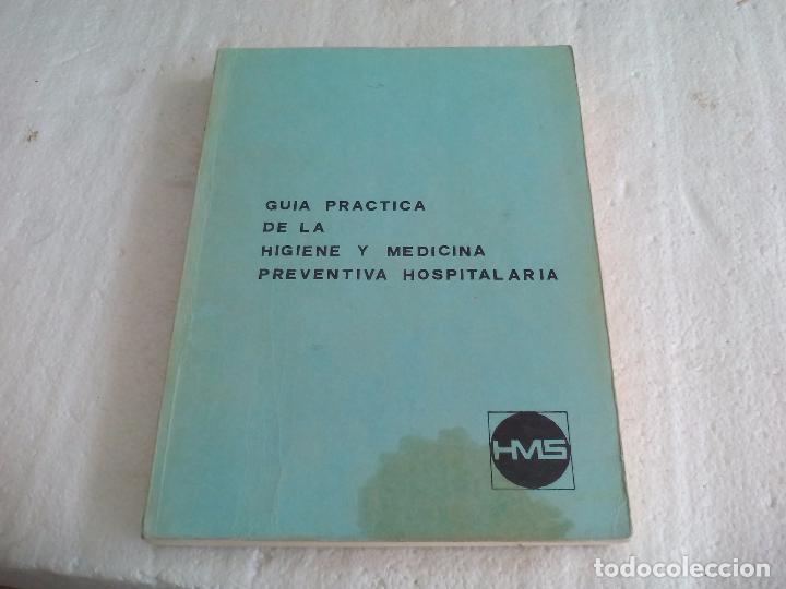 GUÍA PRÁCTICA DE LA HIGIENE Y MEDICINA PREVENTIVA HOSPITALARIA. DR. ETIENNE HARS HMS 1959 (Libros de Segunda Mano - Ciencias, Manuales y Oficios - Medicina, Farmacia y Salud)