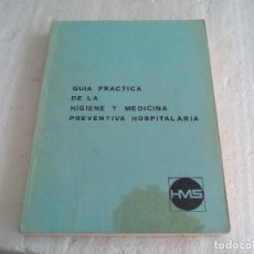 Libros de segunda mano: GUÍA PRÁCTICA DE LA HIGIENE Y MEDICINA PREVENTIVA HOSPITALARIA. DR. ETIENNE HARS HMS 1959. Lote 75110211