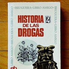 Libros de segunda mano: HISTORIA DE LAS DROGAS - JEAN LOUIS BRAU - BRUGUERA 1973. Lote 75209595