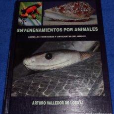 Libros de segunda mano: ENVENENAMIENTO POR ANIMALES - ARTURO VALLEDOR DE LOZOYA - DIAZ DE SANTOS (1994). Lote 75756727