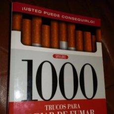 Libros de segunda mano: 1000 TRUCOS PARA DEJAR DE FUMAR. VV.AA. 351 PP. RUSTICA 27X19. Lote 75764531
