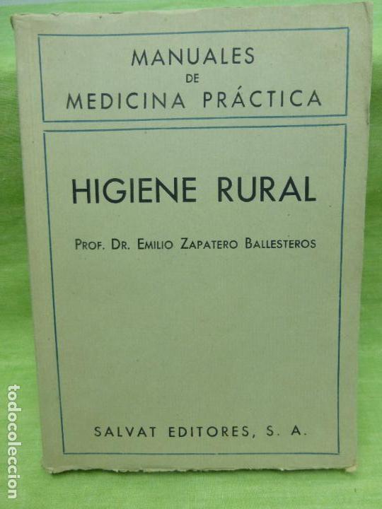 HIGIENE RURAL. PROF. DR. EMILIO ZAPATERO BALLESTEROS. MANUALES DE MEDICINA PRÁCTICA (Libros de Segunda Mano - Ciencias, Manuales y Oficios - Medicina, Farmacia y Salud)