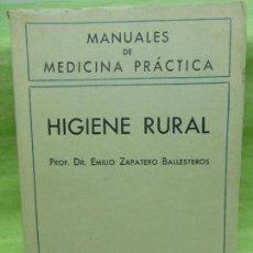 Libros de segunda mano: HIGIENE RURAL. PROF. DR. EMILIO ZAPATERO BALLESTEROS. MANUALES DE MEDICINA PRÁCTICA . Lote 75854587