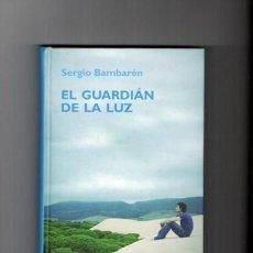 Libros de segunda mano: EL GUARDIAN DE LA LUZ - AUTOAYUDA - SERGIO BAMBARÉN - R.B.A. EDITORIAL 2006. Lote 76520351