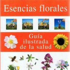 Libros de segunda mano: ESENCIAS FLORALES GUÍA ILUSTRADA DE LA SALUD CAROL RUDD . Lote 76594927
