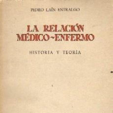 Livres d'occasion: LA RELACION MEDICO-ENFERMO. HISTORIA Y TEORIA. LAIN ENTRALGO, PEDRO. A-MEDI-251. Lote 76673871