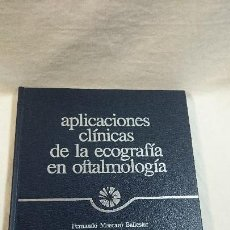 Libros de segunda mano: APLICACIONES CLÍNICAS DE LA ECOGRAFIA EN OFTALMOLÓGIA. Lote 76722491