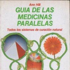 Libros de segunda mano: HILL : GUÍA DE LAS MEDICINAS PARALELAS (MARTINEZ ROCA, 1982). Lote 77321145