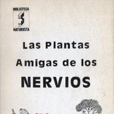 Libros de segunda mano: SINTES PROS : LAS PLANTAS AMIGAS DE LOS NERVIOS (1980). Lote 77321925