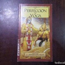 Libros de segunda mano: LA PERFECCIÓN DEL YOGA - A.C. BHAKTIVEDANTA SWAMI PRABHUPADA. Lote 77418717