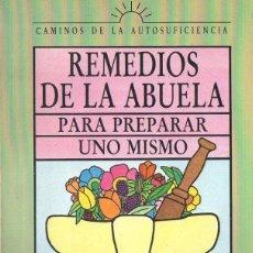 Libros de segunda mano: JOSEP PARÉS : REMEDIOS DE LA ABUELA PARA PREPARAR UNO MISMO (ACUARIO, 1983). Lote 77445049