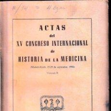 Libros de segunda mano: ACTAS DEL XV CONGRESO INTERNACIONAL DE HISTORIA DE LA MEDICINA II(CSIC 1958) SIN USAR. Lote 77531705