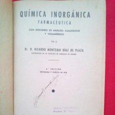 Libros de segunda mano: QUIMICA INORGANICA FARMACEUTICA. MONTEQUI DIAZ DE PLAZA. MADRID 1940 1200 GRS 24X18 CMS. Lote 77996661