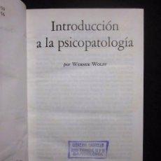 Libros de segunda mano: WERNER WOLFF: INTRODUCCIÓN A LA PSICOPATOLOGÍA, FONDO DE CULTURA ECONÓMICA, 1956. Lote 78188289