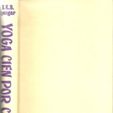 Libros de segunda mano: IYENGAR : YOGA CIEN POR CIEN (ARIMANY, 1980) PRÓLOGO DE YEHUDI MENUHIN - 602 FOTOGRAFÍAS. Lote 141106008