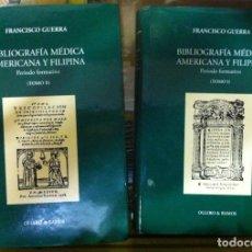Libros de segunda mano: FRANCISCO GUERRA. BIBLIOGRAFÍA MÉDICA AMERICANA Y FILIPINA: PERIODO FORMATIVO. 1999. Lote 78459889