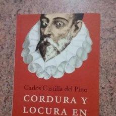 Libros de segunda mano: CORDURA Y LOCURA EN CERVANTES, DE CARLOS CASTILLA DEL PINO. EXCELENTE ESTADO. PENÍNSULA, 2005. Lote 78664513