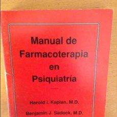 Libros de segunda mano: MANUAL DE FARMACOTERAPIA EN PSIQUIATRIA - HAROLD I. KAPLAN , BENJAMIN J. SADOCK -. Lote 78848305