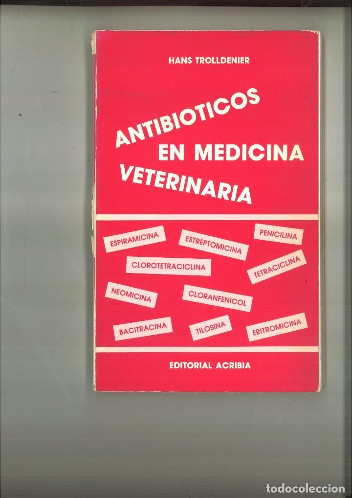 ANTIBIÓTICOS EN MEDICINA VETERINARIA. HANS TROLLDENIER (Libros de Segunda Mano - Ciencias, Manuales y Oficios - Medicina, Farmacia y Salud)
