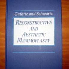 Libros de segunda mano: RECONSTRUCTIVE AND AESTHETIC MAMMOPLASTY.GUTHRIE AND SCHWARTZ.1ª EDICIÓN 1989.LIBRO EN INGLÉS. Lote 79234037