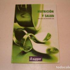 Libros de segunda mano: NUTRICIÓN Y SALUD. CLAVES PARA UNA ALIMENTACIÓN SANA. RMT79348. . Lote 79605549