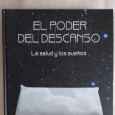 Libros de segunda mano: EL PODER DEL DESCANSO LA SALUD Y LOS SUEÑOS. Lote 79906669