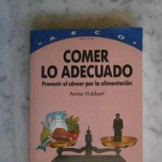 Libros de segunda mano: COMER LO ADECUADO ANNIE HUBBERT. Lote 80345281