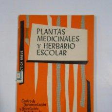 PLANTAS MEDICINALES Y HERBARIO ESCOLAR M. LOSA Y J. ARRANZ. TDK257