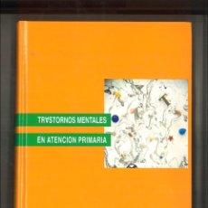 Libros de segunda mano: TRASTORNOS MENTALES EN ATENCIÓN PRIMARIA. VARIOS. Lote 81984196