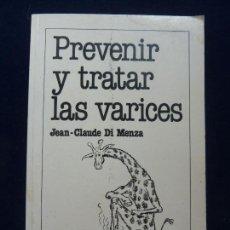 Libros de segunda mano: PREVENIR Y TRATAR LAS VARICES. JEAN CLAUDE DI MENZA. Lote 82089588