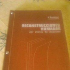 Libros de segunda mano: RECONSTRUCCIONES HUMANAS. POR PLANOS DE DISECCIÓN . J. ESCOLAR Y COLABORADORES. EXPAXS. 1977. Lote 127810682