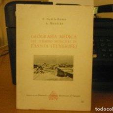 Libros de segunda mano: GEOGRAFÍA MÉDICA DEL TÉRMINO MUNICIPAL DE FASNIA (TENERIFE). Lote 153103742